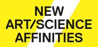 New Art/Science Affinities